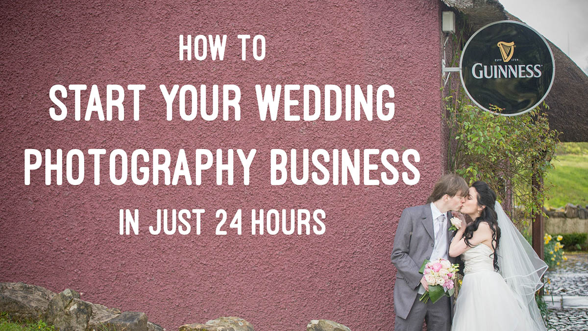 Feature: How to Start a Wedding Photography Business in Just 24 Hours